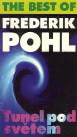 The Best of Frederik Pohl: Tunel pod světem